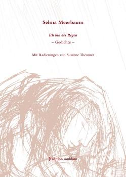 Selma Meerbaum. Ich bin der Regen von Baussmann,  Edda, Braun,  Helmut, Gresing,  Annette Dorothee, Meerbaum,  Selma, Theumer,  Susanne