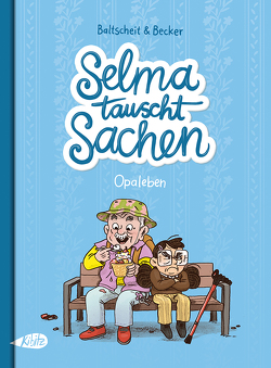 Selma tauscht Sachen von Baltscheit,  Martin, Becker,  Anne