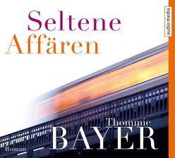 Seltene Affären von Bayer,  Thommie, Heidenreich,  Gert