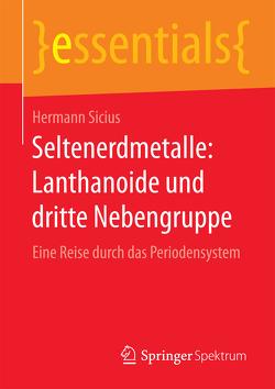 Seltenerdmetalle: Lanthanoide und dritte Nebengruppe von Sicius,  Hermann