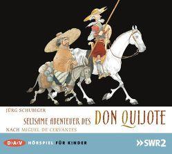 Seltsame Abenteuer des Don Quijote von Baier,  Bernhard, Schubiger,  Jürg, Spürkel,  Klaus, u.v.a.