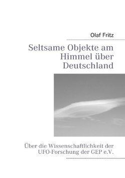 Seltsame Objekte am Himmel über Deutschland von Fritz,  Olaf