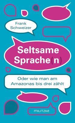 Seltsame Sprache(n) von Schweizer,  Frank