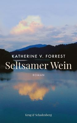 Seltsamer Wein von Forrest,  Katherine V, Krug,  Andrea, Sommer,  Margarete