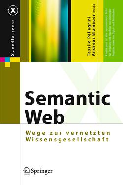 Semantic Web von Blumauer,  Andreas, Pellegrini,  Tassilo
