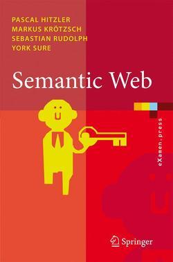 Semantic Web von Hitzler,  Pascal, Krötzsch,  Markus, Rudolph,  Sebastian, Sure,  York
