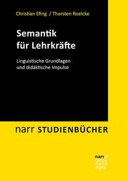 Semantik für Lehrkräfte von Efing,  Christian, Roelcke,  Thorsten