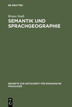 Semantik und Sprachgeographie von Staib,  Bruno