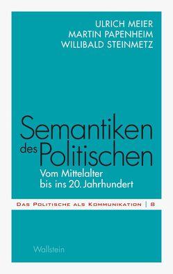 Semantiken des Politischen von Meier,  Ulrich, Papenheim,  Martin, Steinmetz,  Willibald