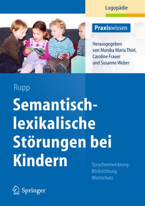 Semantisch-lexikalische Störungen bei Kindern von Rupp,  Stephanie