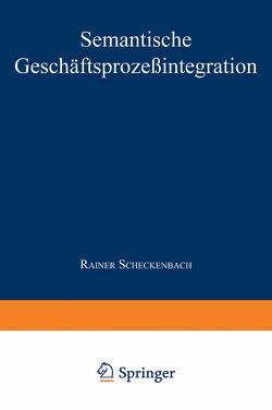 Semantische Geschäftsprozeßintegration von Scheckenbach,  Rainer