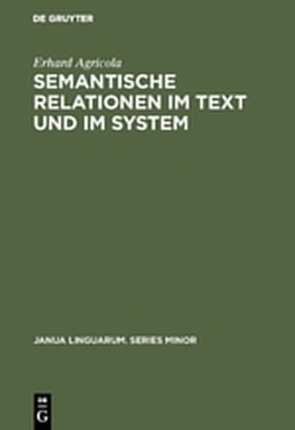 Semantische Relationen im Text und im System von Agricola,  Erhard