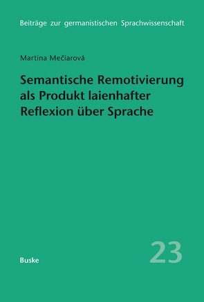 Semantische Remotivierung als Produkt laienhafter Reflexion über Sprache von Meciarova,  Martina