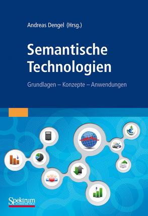 Semantische Technologien von Dengel,  Andreas