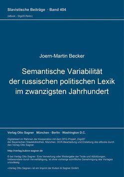 Semantische Variabilität der russischen politischen Lexik im zwanzigsten Jahrhundert von Becker,  Joern-Martin