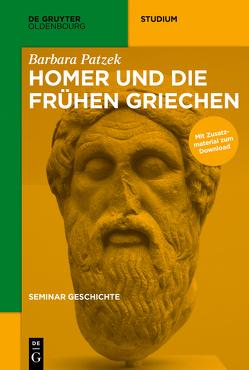 Seminar Geschichte / Homer und die frühen Griechen von Patzek,  Barbara