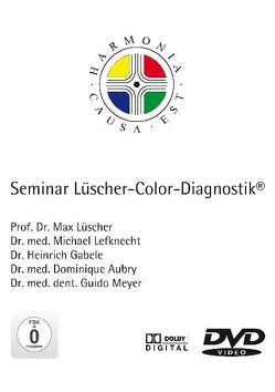 Seminar Lüscher Color Diagnostik von Aubry,  Dominique, Gabele,  Heinrich, Lefknecht,  Michael, Lüscher,  Max, Meyer,  Guido