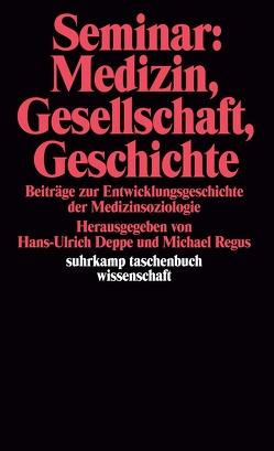 Seminar: Medizin, Gesellschaft, Geschichte von Deppe,  Hans-Ulrich, Heinze-Päglow,  Eva, Regus,  Michael
