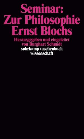 Seminar: Zur Philosophie Ernst Blochs von Braun,  Eberhard, Müller-Schöll,  Ulrich, Schmidt,  Burghart