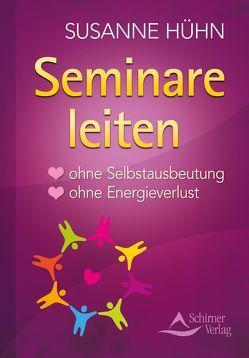 Seminare leiten von Hühn,  Susanne