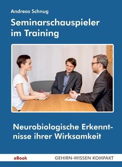 Seminarschauspieler im Training von Schnug,  Andreas