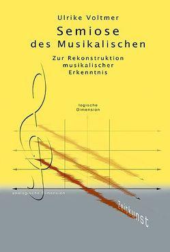 Semiose des Musikalischen von Voltmer,  Ulrike