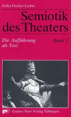 Semiotik des Theaters. Eine Einführung / Semiotik des Theaters von Fischer-Lichte,  Erika