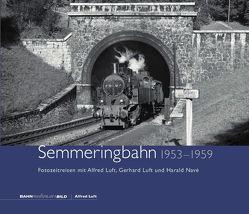 Semmeringbahn 1953 – 1959 von Luft,  Alfred