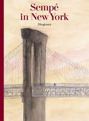 Sempé in New York von Cramer-Klett,  Anna, de Weck,  Margaux, Scheffel,  Tobias, Sempé,  Jean-Jacques