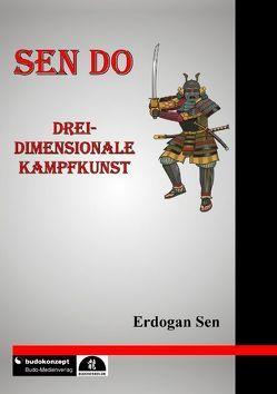 Sen Do – Drei-dimensionale Kampfkunst von Sen,  Erdogan