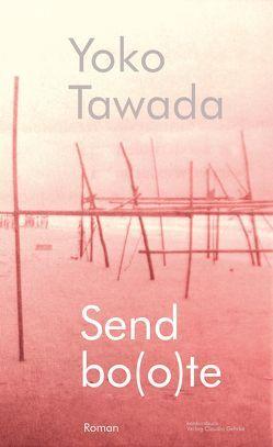 Sendbo(o)te von Pörtner,  Peter, Tawada,  Yoko