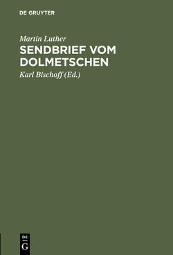 Sendbrief vom Dolmetschen von Bischoff,  Karl, Luther,  Martin
