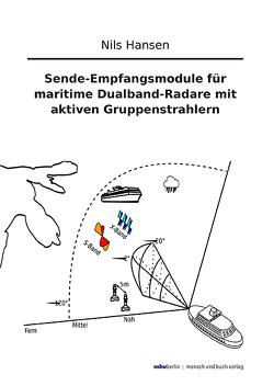 Sende-Empfangsmodule für maritime Dualband-Radare mit aktiven Gruppenstrahlern von Hansen,  Nils