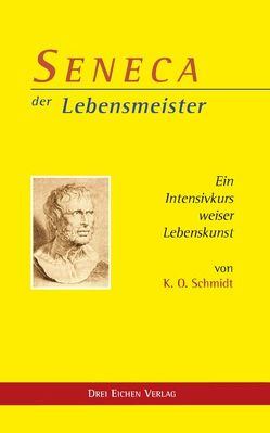 Seneca – der Lebensmeister von Kissener,  Manuel, Schmidt,  K.O.