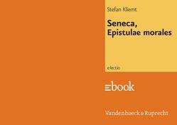 Seneca, Epistulae morales von Hengelbrock,  Matthias, Kliemt,  Stefan