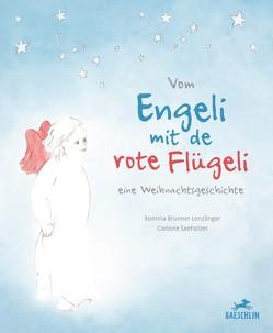 S'Engeli mit de rote Flügeli von Brunner Lenzlinger,  Romina, Seeholzer,  Corinne