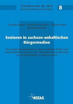 Senioren in sachsen-anhaltischen Bürgermedien von Bogen,  Cornelia, Domaschke,  Madlen, Pabst,  Sabine, Viehoff,  Reinhold