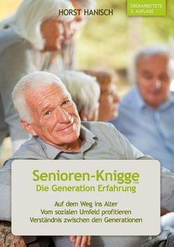 Senioren-Knigge 2100 – Die Generation Erfahrung von Hanisch,  Horst