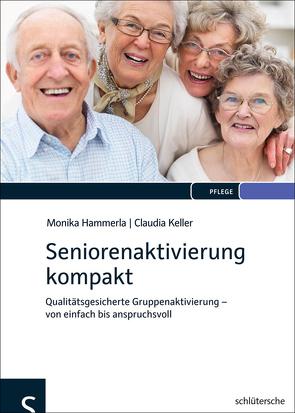 Seniorenaktivierung kompakt von Hammerla,  Monika, Keller,  Claudia