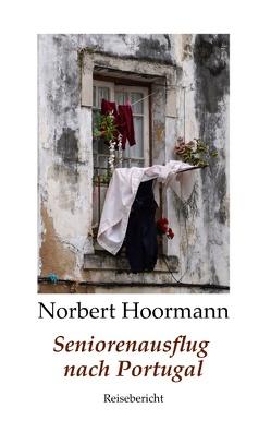 Seniorenausflug nach Portugal von Hoormann,  Norbert