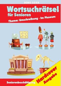Seniorenbeschäftigung – Komplett in Farbe / Wortsuchrätsel für Senioren von Geier,  Denis