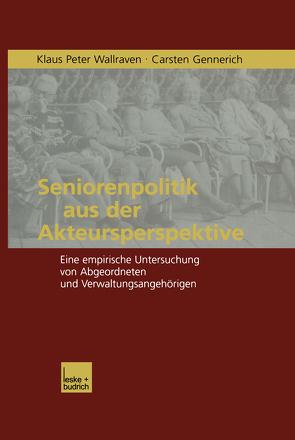 Seniorenpolitik aus der Akteursperspektive von Gennerich,  Carsten, Wallraven,  Klaus P.