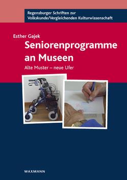 Seniorenprogramme an Museen von Gajek,  Esther