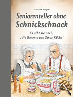 Seniorenteller ohne Schnickschnack von Bangert,  Elisabeth