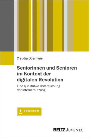 Seniorinnen und Senioren im Kontext der digitalen Revolution von Obermeier,  Claudia