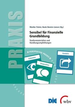 Sensibel für finanzielle Grundbildung von Bowien-Jansen,  Beate, Tröster,  Monika