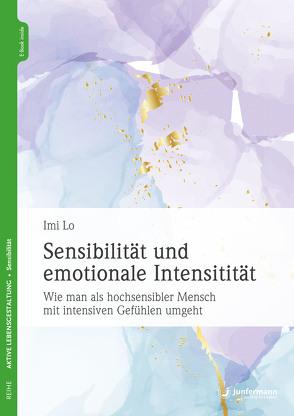 Sensibilität und emotionale Intensität von Lo,  Imi, Weitbrecht,  Renate