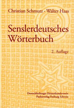 Senslerdeutsches Wörterbuch von Haas,  Walter, Schmutz,  Christian