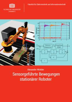 Sensorgeführte Bewegungen stationärer Roboter von Winkler,  Alexander