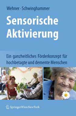 Sensorische Aktivierung von Schwinghammer,  Ylva, Wehner,  Lore